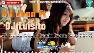 DJ Jhon Ft DJ Luisito - Mi Fiesta Tribal🎵🎧 Grandes De La Costa Mix 🎧🎵 - Tribal 2017