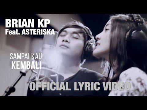 Brian KP feat. Asteriska - Sampai Kau Kembali (Official Lyric Video)