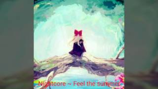 Nightcore Smash Feel The Summer With Lyrics