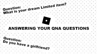 Answering your QNA question! Very cool questions! Roblox!!!