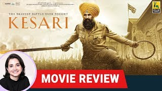Kesari Movie Review by Anupama Chopra | Anurag Singh | Akshay Kumar