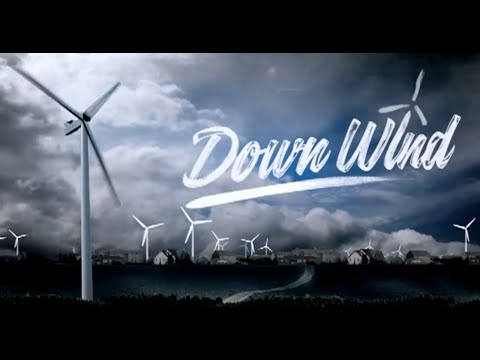 DOWN WIND - Wind Farm documentary - FULL DOC in HD