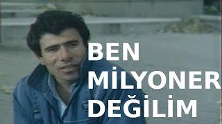 Ben Milyoner Değilim - Türk Filmi