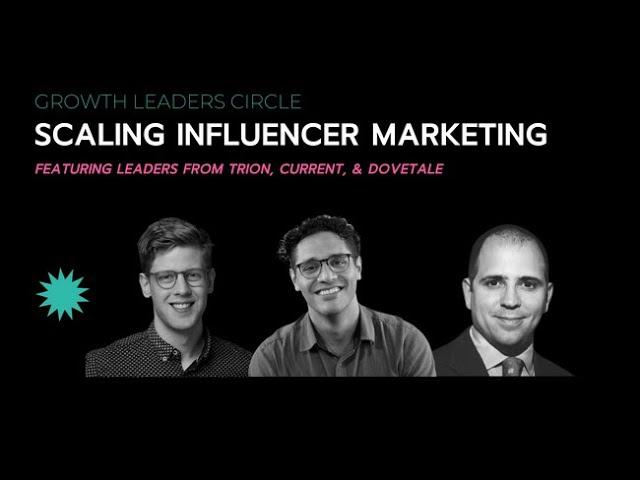 Scaling Influencer Marketing