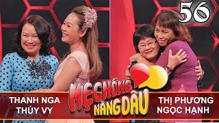 MOTHER&DAUGHTER-IN-LAW| Ep 56 UNCUT| Thanh Nga - Thuy Vy| Nguyen Thi Phuong - Ngoc Hanh| 070418 💛