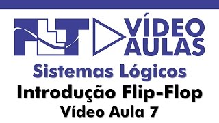 Sistemas Lógicos - Introdução Flip-flop - Vídeo Aula 07