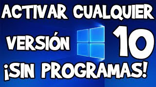 Activar Windows 10 SIN PROGRAMAS 2018