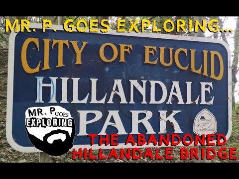 Mr. P. Explores... The Abandoned Hillandale Bridge: Euclid, Ohio