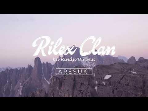 Rilex Clan - Ku Rindu Dirimu