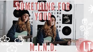 Something For Your M.I.N.D. - Superorganism Cover