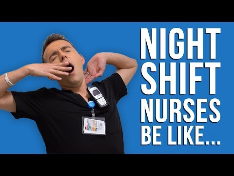 Night Shift Nurses Be Like...*FUNNY*