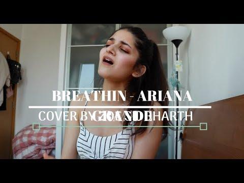 BREATHIN BY ARIANA GRANDE (COVER) BY ZOE SIDDHARTH