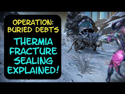 Warframe - Operation: Buried Debts: Thermia Fracture Sealing Explained!! thumbnail