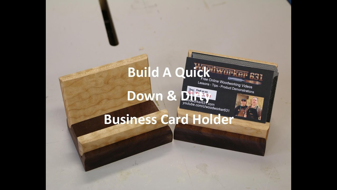 Quick Down & Dirty Business Card Holder - YouTube