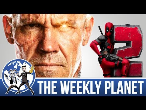 Deadpool 2 - The Weekly Planet Podcast