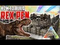 How To Build A Rex Pen | Ark Survival Evolved