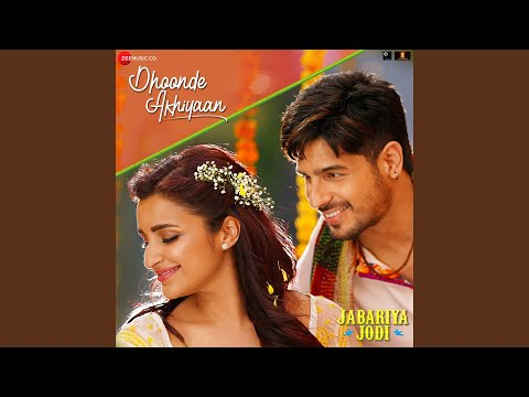 Dhoonde Akhiyaan Mp3
