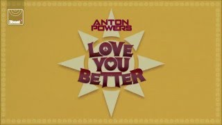 Anton Powers - Love You Better (Extended Mix)
