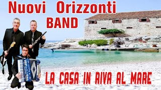 La Casa in Riva al Mare • Nuovi Orizzonti BAND