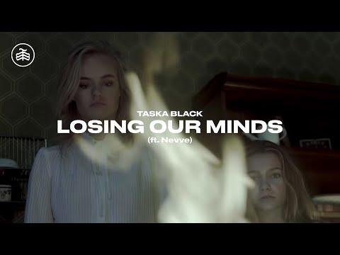 Taska Black - Losing Our Minds (ft. Nevve) [Official Music Video]