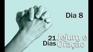 Jejum e Oração - Dia 8