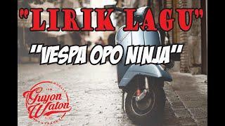 "Gambar cover Guyon Waton - Ninja Opo Vespa ""Lirik"""