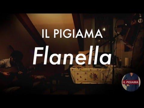 Free Download Il Pigiama - Flanella Mp3 dan Mp4
