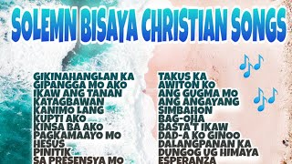 SOLEMN BISAYA CHRISTIAN SONGS   SOLEMN SONGS   NON-STOP BISAYA CHRISTIAN SONGS 2020