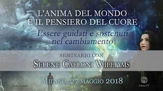 """Evento: Selene Calloni Williams conduce il seminario """"L'Anima del Mondo e il Pensiero del Cuore"""""""
