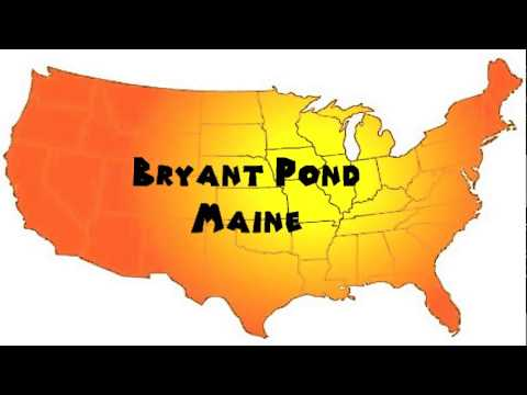 How To Say Or Pronounce Usa Cities Bryant Pond Maine Youtube