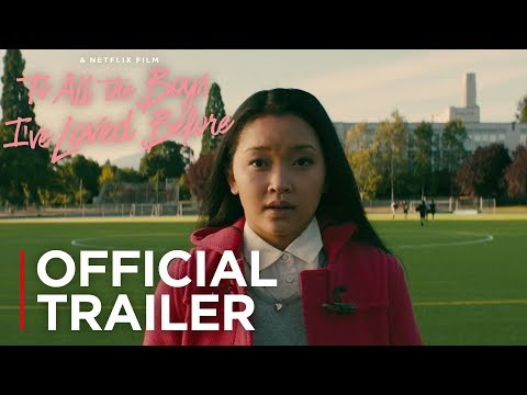 To All The Boys I've Loved Before   Official Trailer [HD]   Netflix