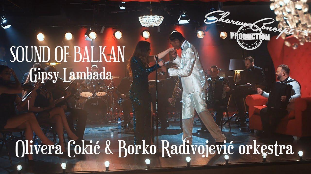 OLIVERA COKIĆ & BORKO RADIVOJEVIĆ ORKESTRA-sound of Balkan.GIPSY LAMBADA.