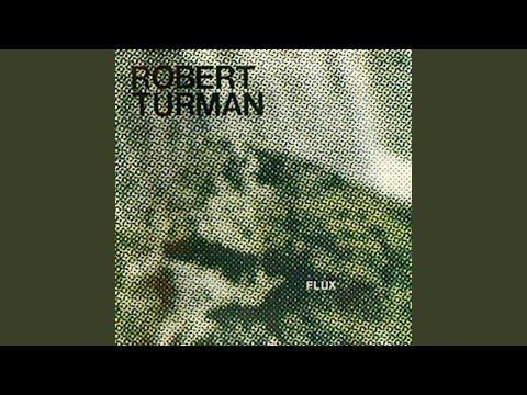Robert Turman Flux