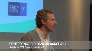 Conférence Big Bang Blockchain [intégralité]