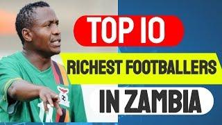 Richest Footballer in Zambia