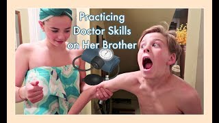 PRACTICING DOCTOR SKILLS ON HER BROTHER
