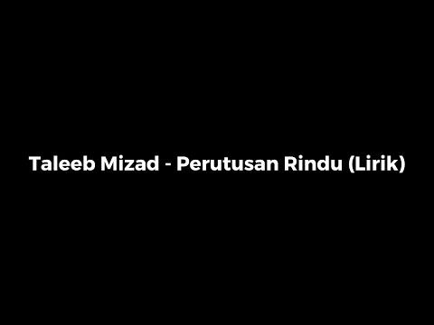 Taleeb Mizad - Perutusan Rindu (Lirik)