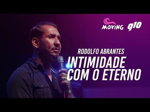 INTIMIDADE COM O ETERNO - Rodolfo Abrantes - Conferência Moving 2017