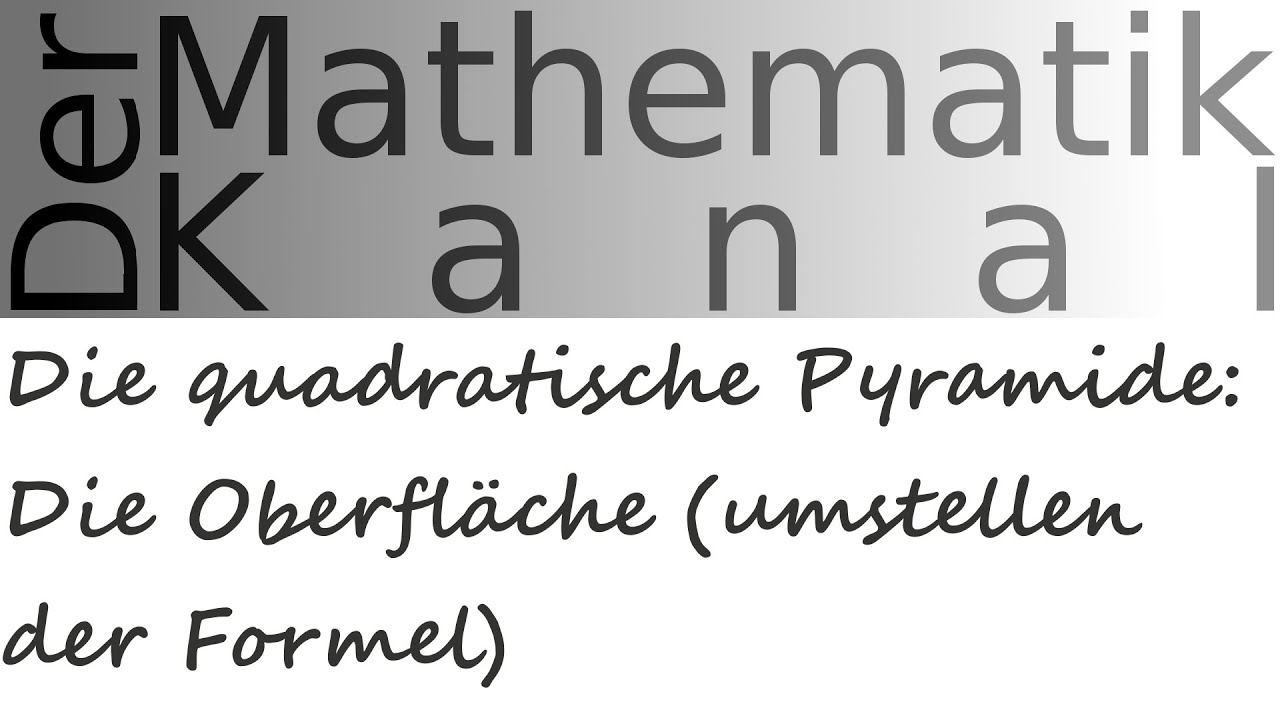 Die quadratische Pyramide: Die Oberfläche (umstellen der Formel ...