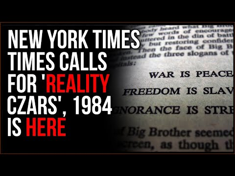 NYT Calls For 'REALITY 'CZARS' To Keep Everyone From Thinking The Wrong Things, 1984