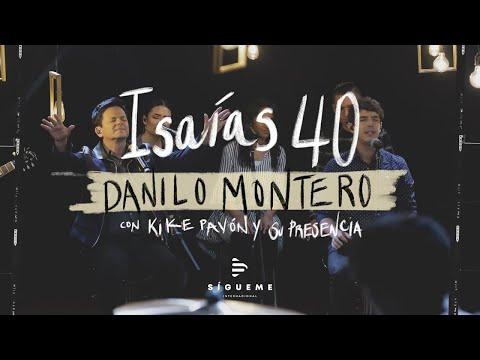 Isaías 40 - Dios Eterno | Danilo Montero ft Kike Pavón & Su Presencia | Música Cristiana 2019