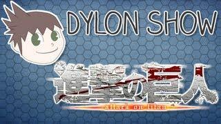 Shingeki no Kyojin Game - Dylon Show