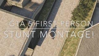 GTA 5 FIRST PERSON STUNT MONTAGE!! (SICK)