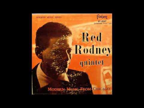Red Rodney Quintet. Modern Music From Chicago.