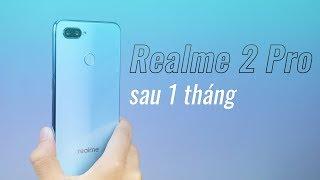 Realme 2 Pro: Cảm nhận sau 1 tháng sử dụng!