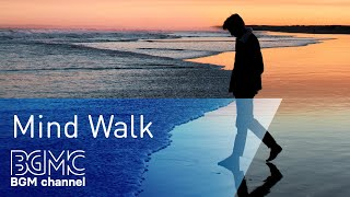 4 Hours Sunset Walk Music - Calming Peaceful Music - Latest Mind Relaxation Music: Mind Walk