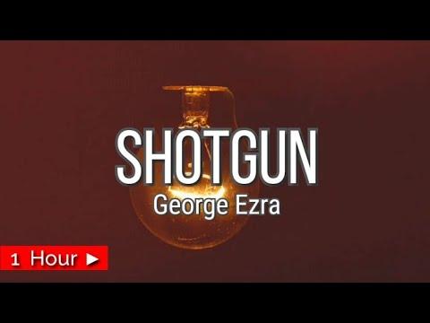 Download SHOTGUN  |  GEORGE EZRA  |  1 HOUR LOOP  | nonstop