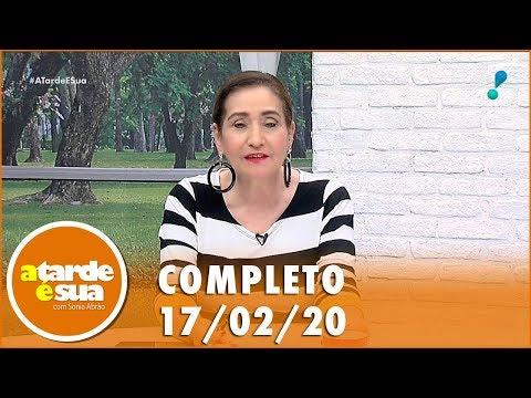 A Tarde é Sua (17/02/20) | Completo