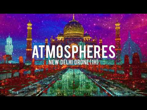 Atmospheres New Delhi Drone 1h