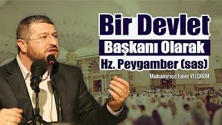 Bir Devlet Başkanı Olarak Hz. Peygamber (sas) | Muhammed Emin Yıldırım (32. Ders)